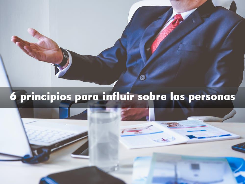Gane más clientes aprendiendo los 6 principios para influir sobre las personas